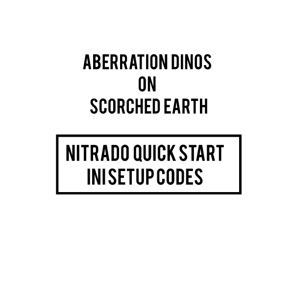 ABERRATION DINOS ON SCORCHED EARTH GAME INI NITRADO CODES ARK