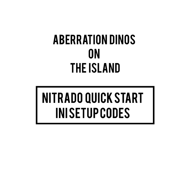 ABERRATION DINOS ON THE ISLAND GAME INI NITRADO CODES ARK