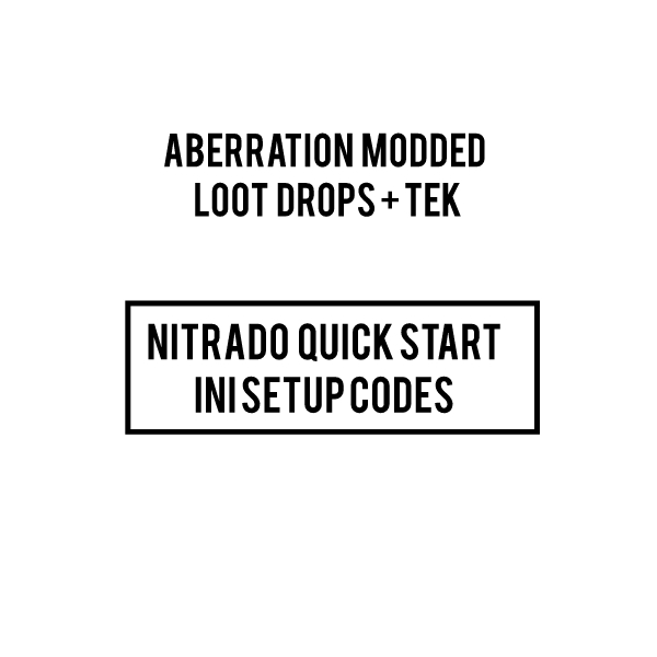 Aberration Modded loot drops + tek server INI CODES