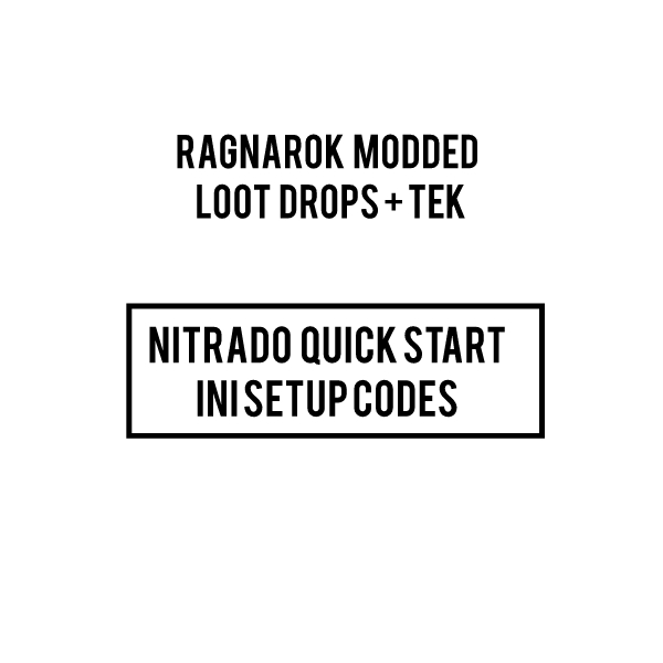 Ragnarok Modded loot drops + tek server INI CODES