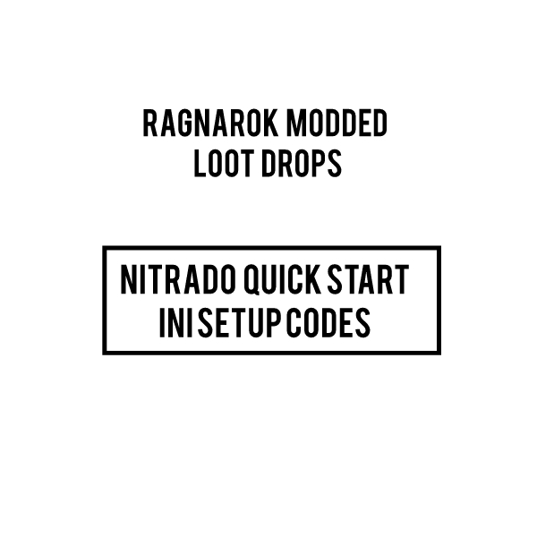 Ragnarok Modded loot drops server INI CODES